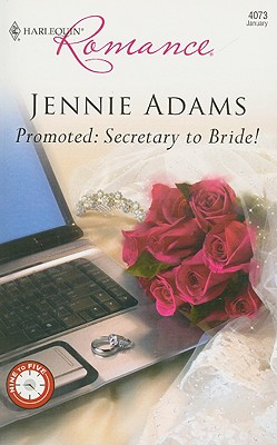 Promoted: Secretary To Bride! (Harlequin Romance), JENNIE ADAMS