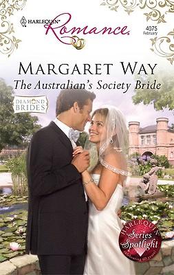 The Australian's Society Bride (Harlequin Romance), MARGARET WAY
