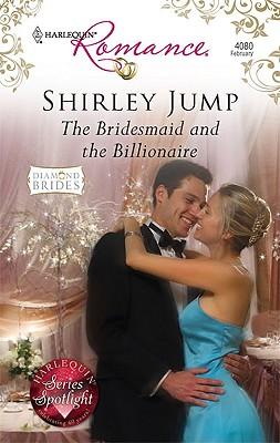 The Bridesmaid And The Billionaire (Harlequin Romance), SHIRLEY JUMP