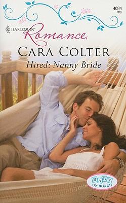 Hired: Nanny Bride (Harlequin Romance), Cara Colter