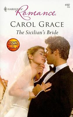 The Sicilian's Bride (Harlequin Romance), Carol Grace