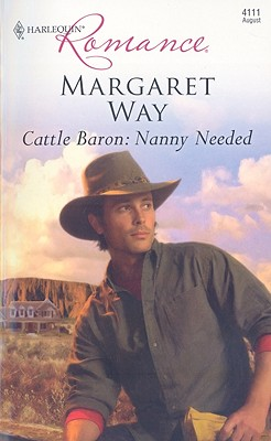 Cattle Baron: Nanny Needed (Harlequin Romance), MARGARET WAY