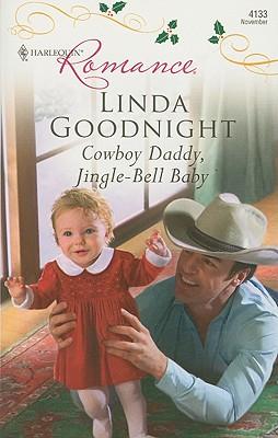 Cowboy Daddy, Jingle-Bell Baby (Harlequin Romance), Linda Goodnight