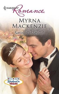 Saving Cinderella! (Harlequin Romance), Myrna Mackenzie