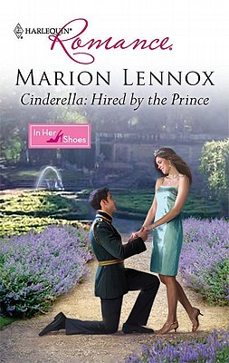 Cinderella: Hired by the Prince (Harlequin Romance), Marion Lennox