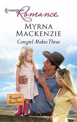 Cowgirl Makes Three (Harlequin Romance), Myrna Mackenzie