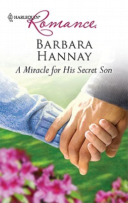 A Miracle for His Secret Son (Harlequin Romance), Barbara Hannay