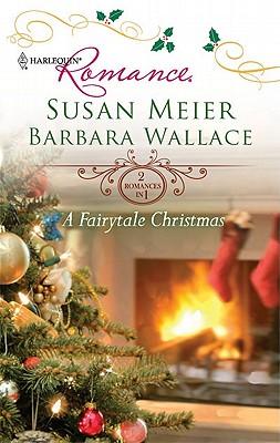 A Fairytale Christmas: Baby Beneath the Christmas Tree Magic Under the Mistletoe (Harlequin Romance), Susan Meier, Barbara Wallace