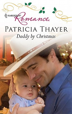 Daddy by Christmas (Harlequin Romance), Patricia Thayer
