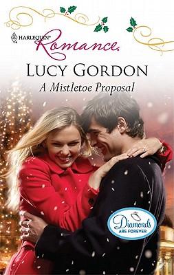 A Mistletoe Proposal (Harlequin Romance), Lucy Gordon