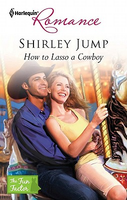 How to Lasso a Cowboy (Harlequin Romance), Shirley Jump
