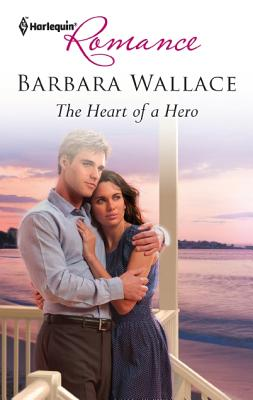 The Heart of a Hero (Harlequin Romance), Barbara Wallace
