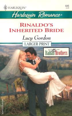 Rinaldo's Inherited Bride (Larger Print), LUCY GORDON
