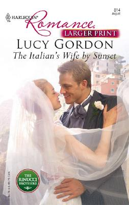 The Italian's Wife By Sunset (Harlequin Romance Series - Larger Print), Lucy Gordon
