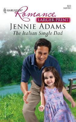 The Italian Single Dad (Harlequin Romance Series - Larger Print), Jennie Adams