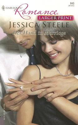 Her Hand In Marriage (Harlequin Romance), JESSICA STEELE