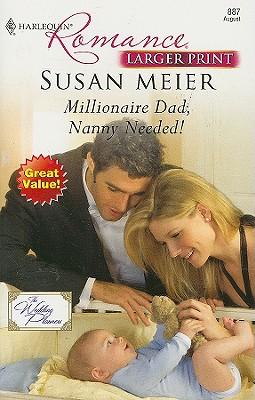 Millionaire Dad, Nanny Needed! (Larger Print Harlequin Romance), Susan Meier
