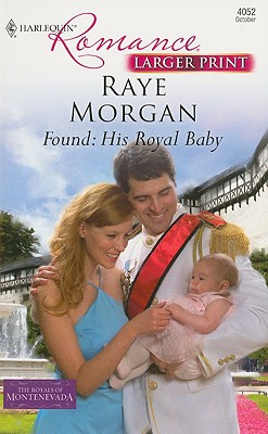 Image for Found: His Royal Baby (Harlequin Romance Large Print)