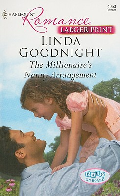 The Millionaire's Nanny Arrangement (Harlequin Romance Large Print), LINDA GOODNIGHT