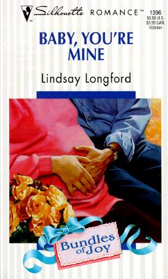 Baby You'Re Mine (Bundles Of Joy) (Silhouette Romance), Longford