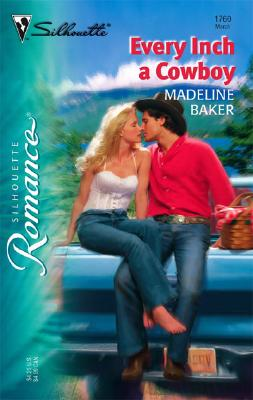 Every Inch A Cowboy (Silhouette Romance), Baker, Madeline