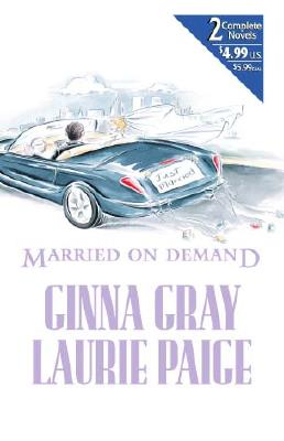 Married On Demand  (By Request 2's), GINNA GRAY, LAURIE PAIGE