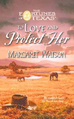 To Love and Protect Her, MARGARET WATSON