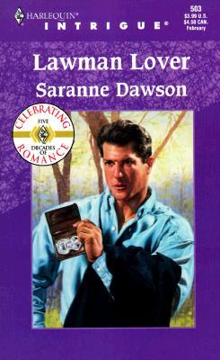 Lawman Lover (Harlequin Intrigue, No. 503), Saranne Dawson