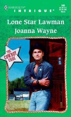 Lone Star Lawman (The Cowboy Code) (Harlequin Intrigue Series), Joanna Wayne