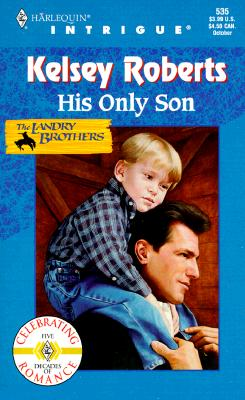 Image for His Only Son (The Landry Brothers, Book 1) (Harlequin Intrigue Series #535)