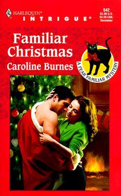 Familiar Christmas (Fear Familiar, Book 11) (Harlequin Intrigue Series #542), Caroline Burnes