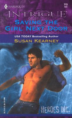 Saving The Girl Next Door  (Heroes, Inc.), Susan Kearney