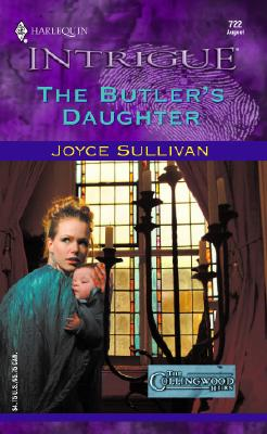 The Butler's Daughter  The Collingwood Heirs (Harlequin Intrigue, No. 722), Joyce Sullivan