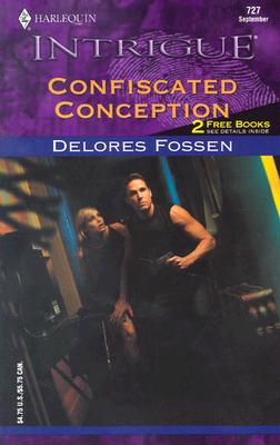 Confiscated Conception (Harlequin Intrigue, 727), Delores Fossen