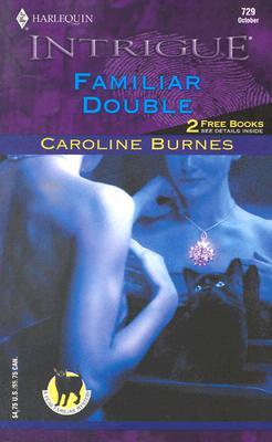 Familiar Double   Fear Familiar (Harlequin Intrigue, 729), Caroline Burnes