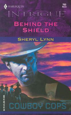 Behind the Shield (Harlequin Intrigue Series), SHERYL LYNN