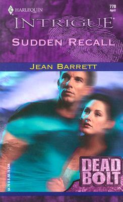 Sudden Recall (Harlequin Intrigue #770) (Dead Bolt), Jean Barrett