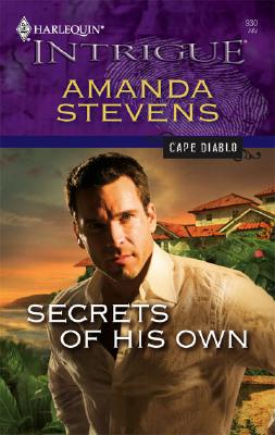 Secrets Of His Own (Harlequin Intrigue Series), AMANDA STEVENS