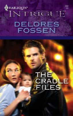 The Cradle Files (Harlequin Intrigue Series), Delores Fossen
