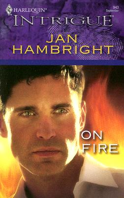 On Fire (Harlequin Intrigue Series), JAN HAMBRIGHT