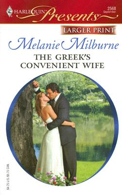 The Greek's Convenient Wife (Larger Print Presents: Greek Tycoons), Melanie Milburne