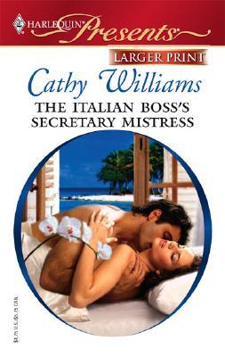 The Italian Boss's Secretary Mistress, Cathy Williams