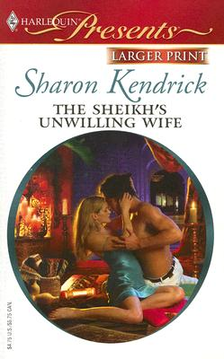 Image for The Sheikh's Unwilling Wife (Harlequin Presents: the Desert Princess)