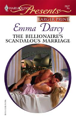 The Billionaire's Scandalous Marriage (Larger Print Presents), EMMA DARCY