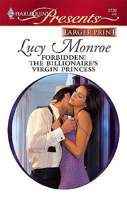 Forbidden: The Billionaire's Virgin Princess, Lucy Monroe