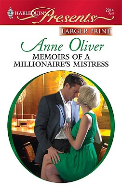 Memoirs of a Millionaire's Mistress (Harlequin Presents (Larger Print)), Anne Oliver