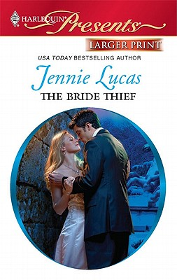 The Bride Thief (Harlequin Presents (Larger Print)), Jennie Lucas