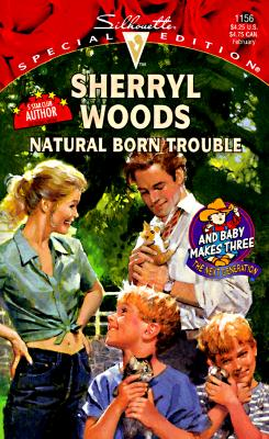 Natural Born Trouble (Silhouette Special Edition, No 1156), SHERRYL WOODS