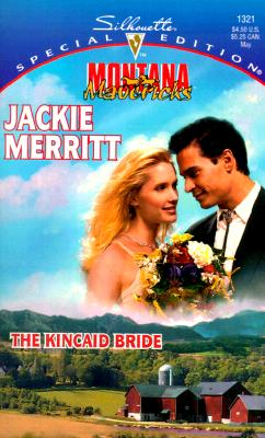 Kincaid Bride (Montana Mavericks: Wed In Whitehorn) (Special Edition: Montana Mavericks: Wed in Whitehorn), Merritt