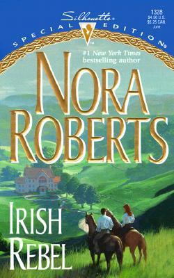Irish Rebel (Silhouette Special Edition No. 1328) (Special Edition, 1328), NORA ROBERTS